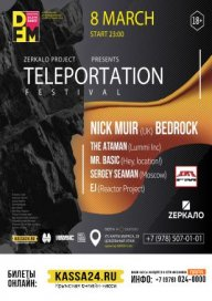 TELEPORTATION festival w/ NICK MUIR (UK) BEDROCK